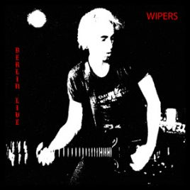 Wipers Berlin Live CD