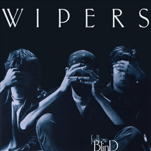 Wipers Follow Blind CD and Vinyl