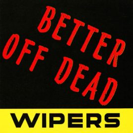 Wipers Better Off Dead 45 RPM