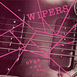 Wipers Over The Edge CD and Vinyl
