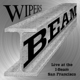 Wipers Live at the I-Beam CD