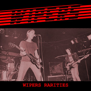Wipers Rarities CD and Vinyl