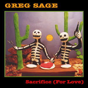 Greg Sage Sacrifice For Love CD