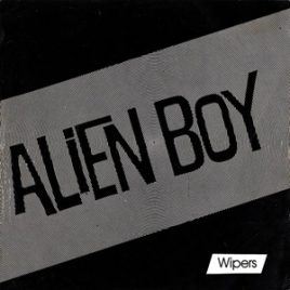 "Wipers ""Alien Boy"