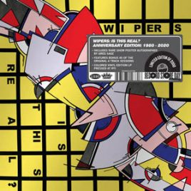 Wipers – Is This Real? – Anniversary Edition